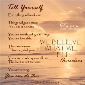 we-believe-what-we-tell-ourselves-quote